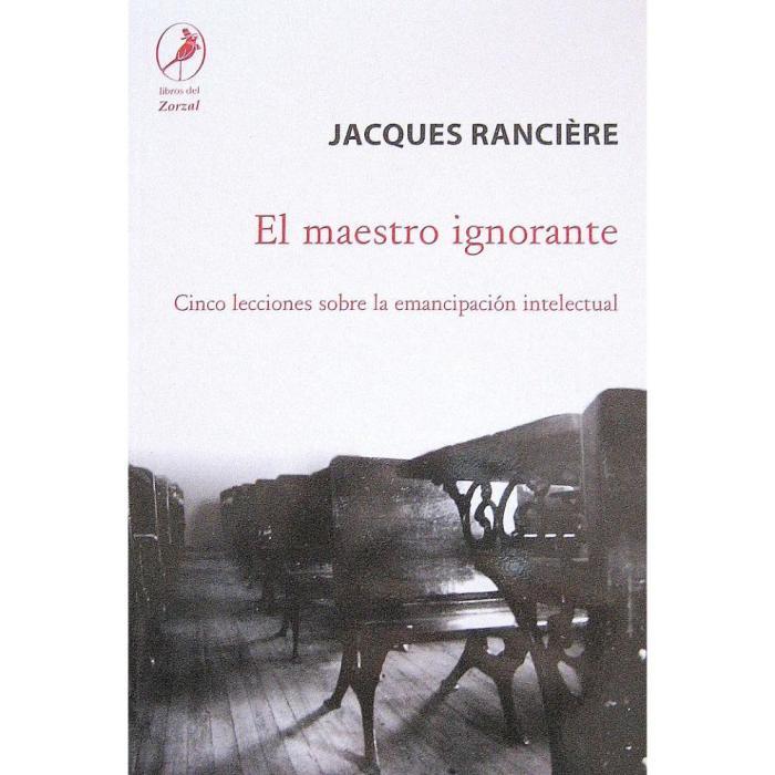 jacques-ranciere-el-maestro-ignorante-edlibros-del-zorzal_iZ50477246XvZxXpZ1XfZ84650751-579535432-1.jpgXsZ84650751xIM